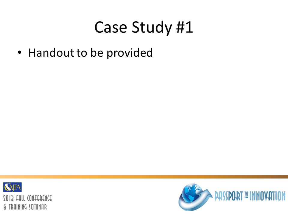 Case Study #1 Handout to be provided