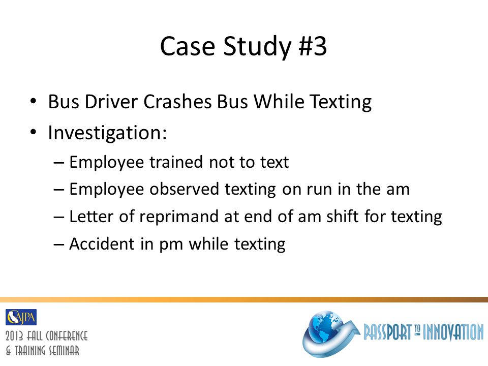 Case Study #3 Bus Driver Crashes Bus While Texting Investigation: