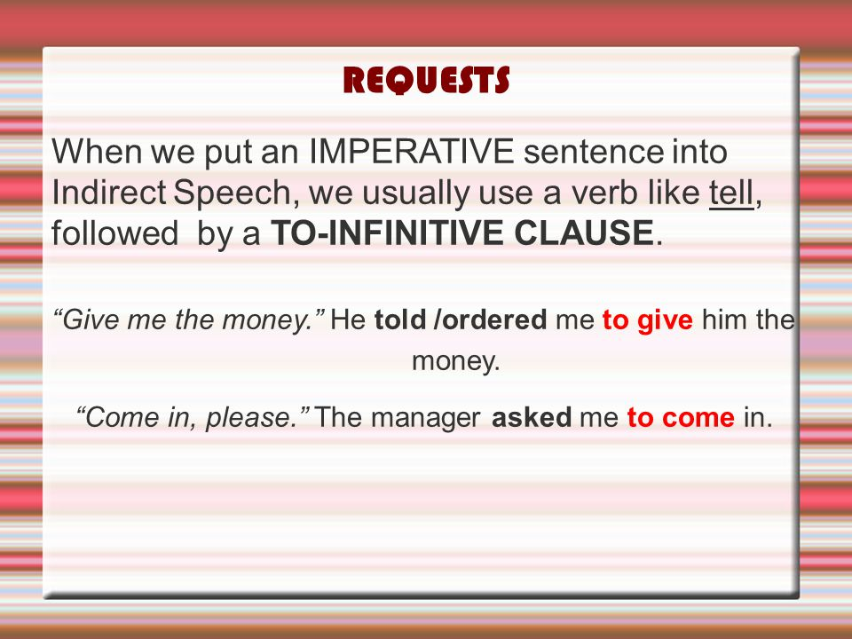 REQUESTS When we put an IMPERATIVE sentence into