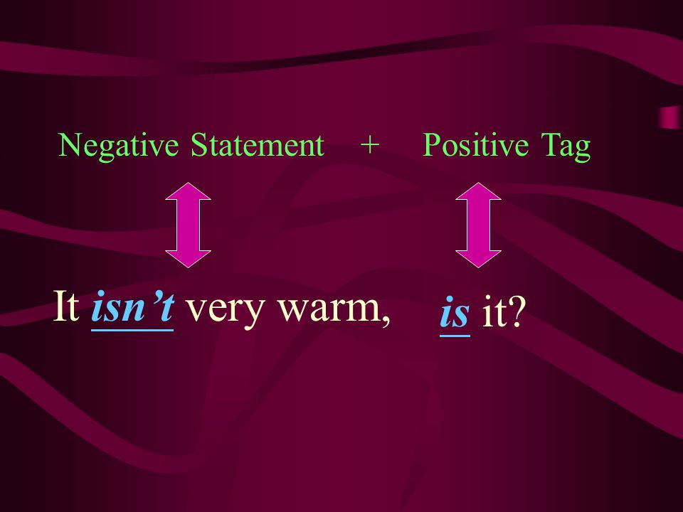 Negative Statement + Positive Tag