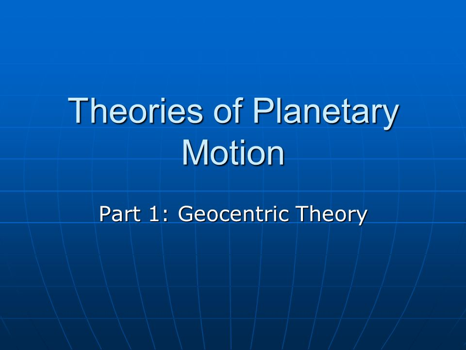 Theories of Planetary Motion