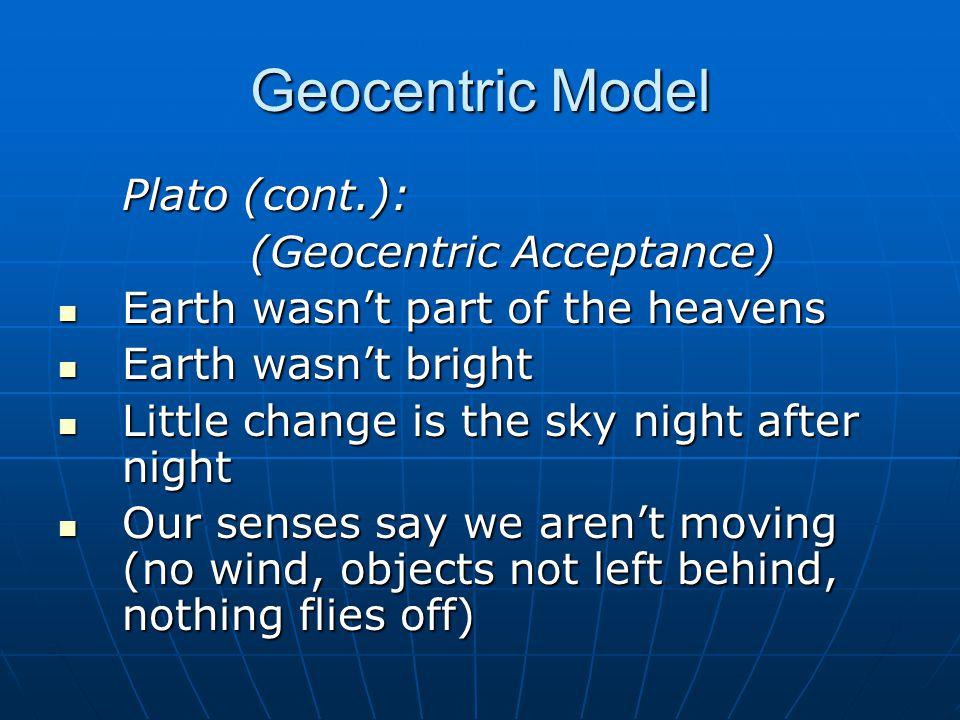 Geocentric Model Plato (cont.): (Geocentric Acceptance)