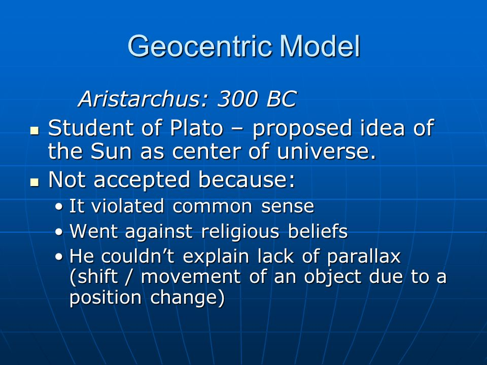 Geocentric Model Aristarchus: 300 BC