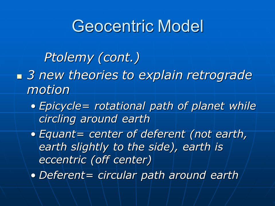 Geocentric Model Ptolemy (cont.)