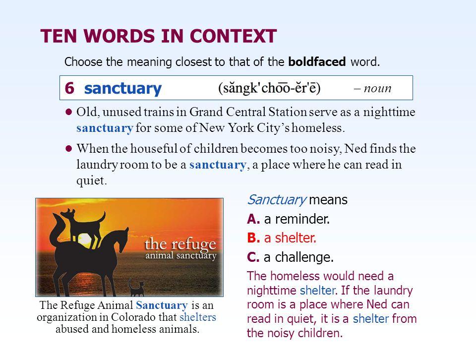 TEN WORDS IN CONTEXT 6 sanctuary – noun