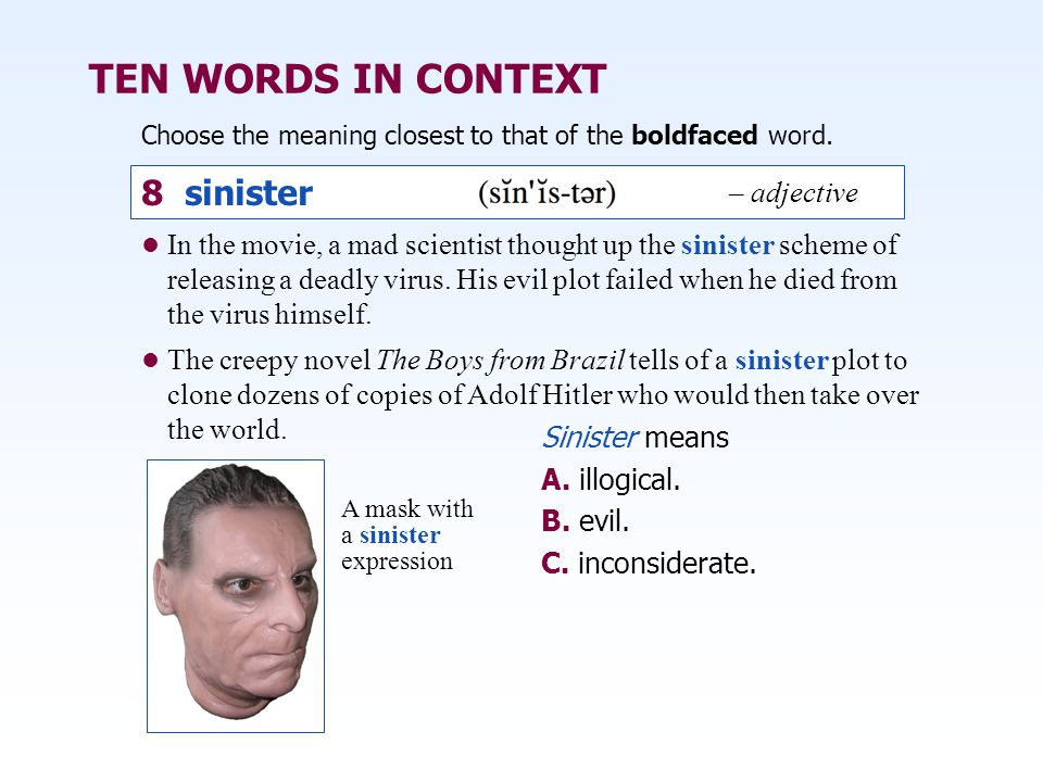 TEN WORDS IN CONTEXT 8 sinister – adjective