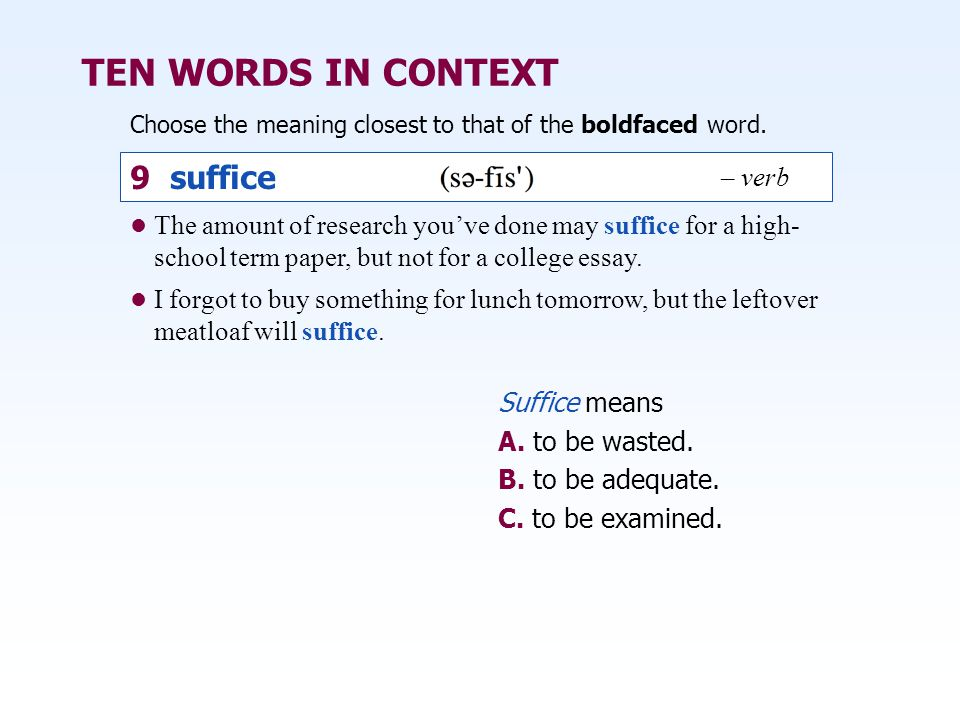TEN WORDS IN CONTEXT 9 suffice – verb