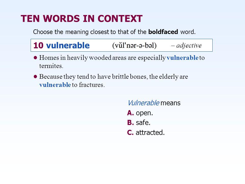 TEN WORDS IN CONTEXT 10 vulnerable – adjective