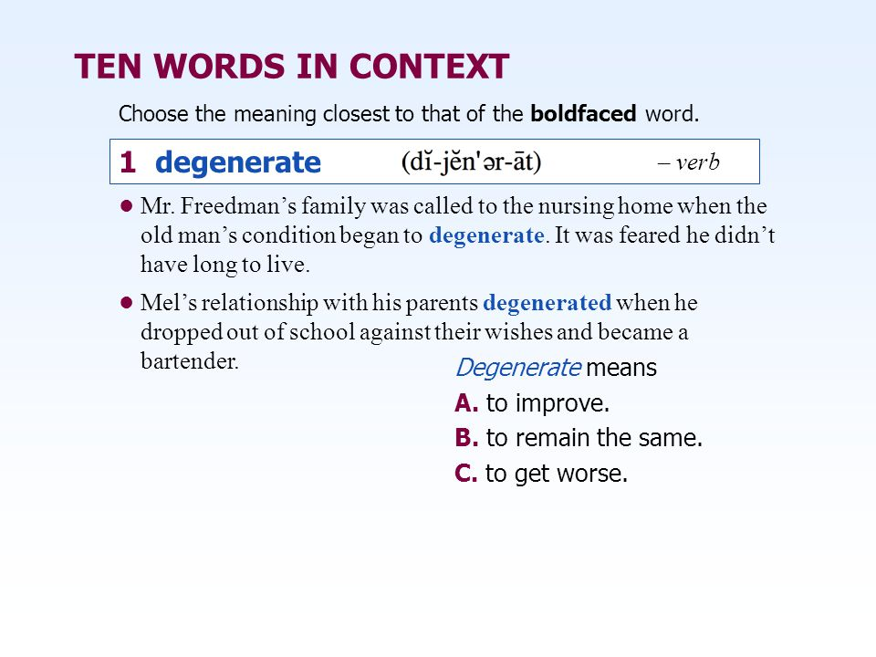 TEN WORDS IN CONTEXT 1 degenerate – verb