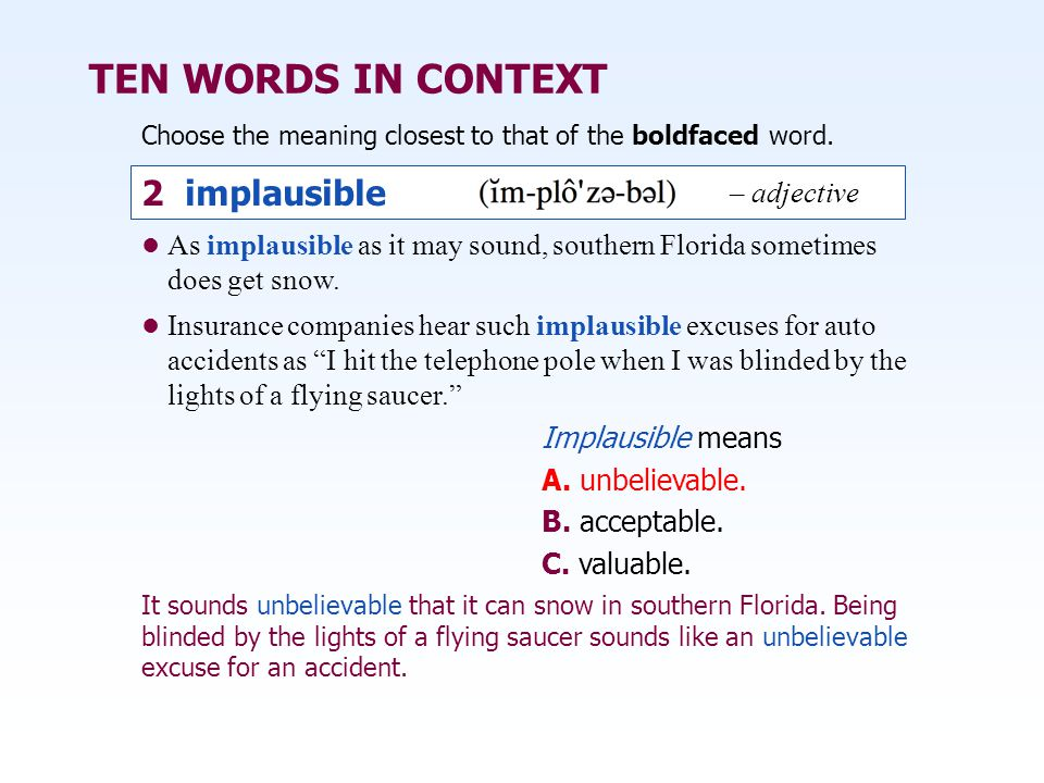 TEN WORDS IN CONTEXT 2 implausible – adjective