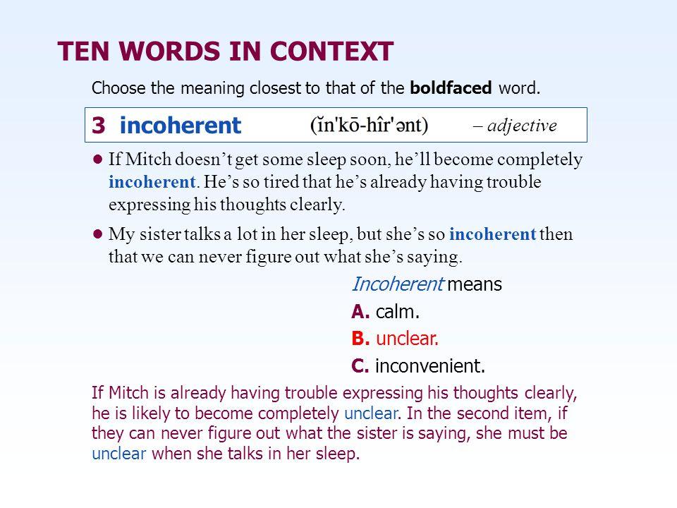 TEN WORDS IN CONTEXT 3 incoherent – adjective