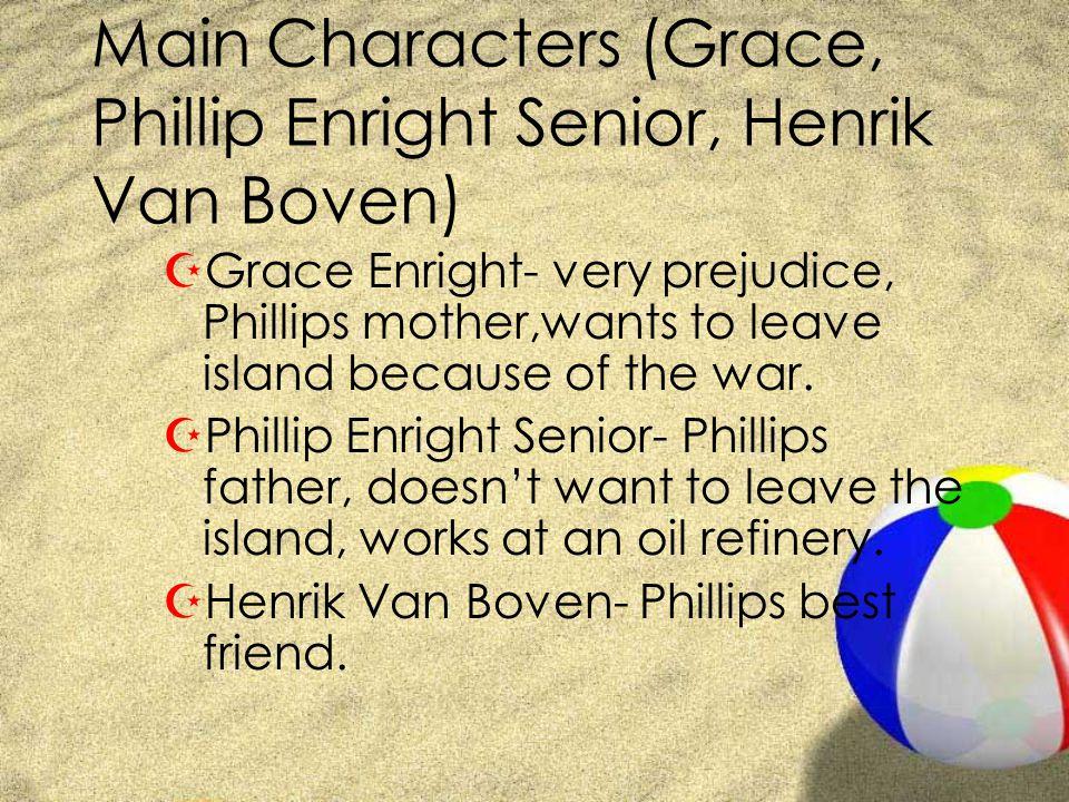 Main Characters (Grace, Phillip Enright Senior, Henrik Van Boven)