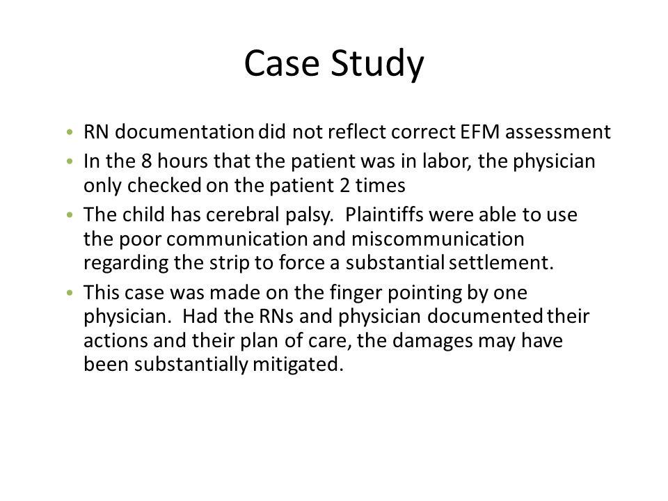 Case Study RN documentation did not reflect correct EFM assessment
