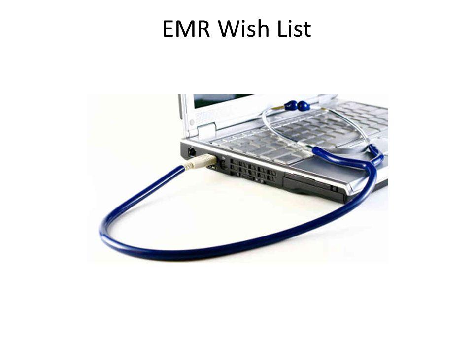EMR Wish List