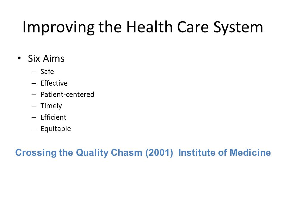 Improving the Health Care System