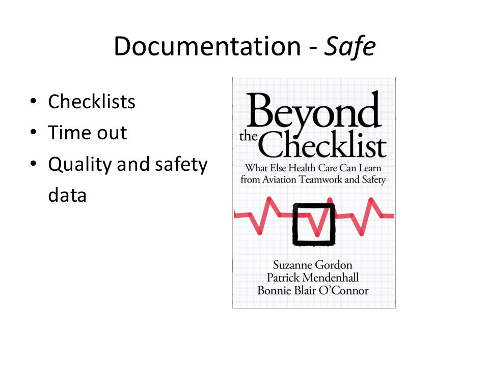 Documentation - Safe Checklists Time out Quality and safety data