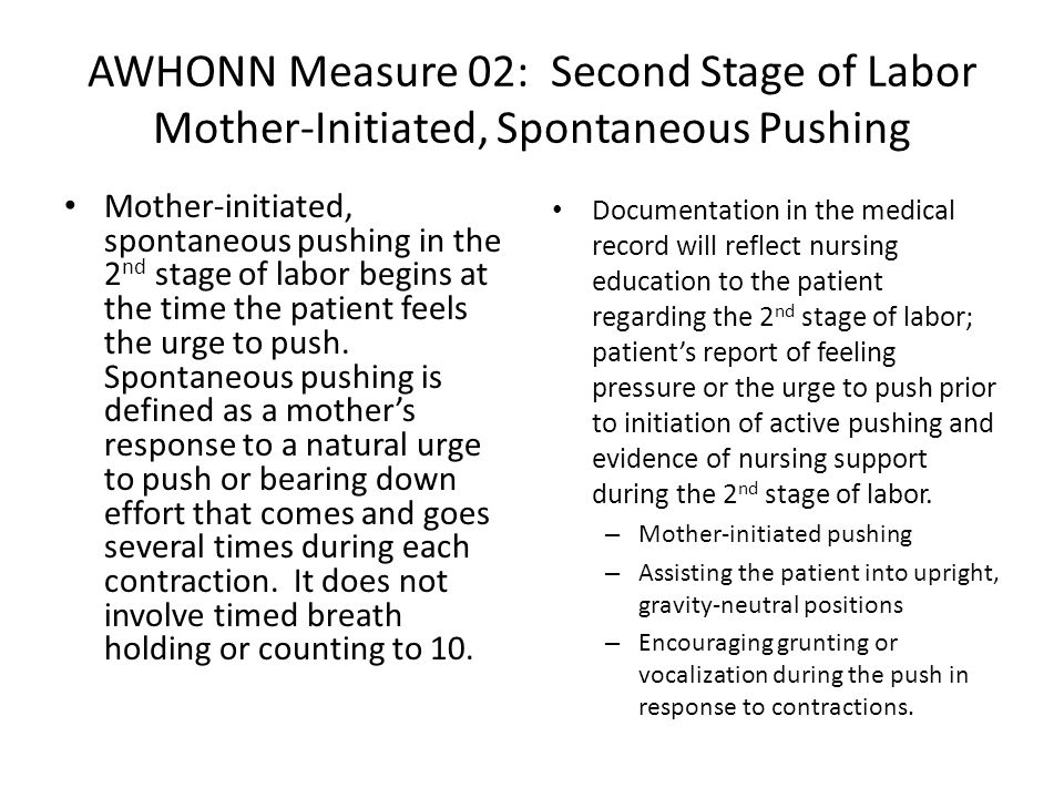 AWHONN Measure 02: Second Stage of Labor Mother-Initiated, Spontaneous Pushing