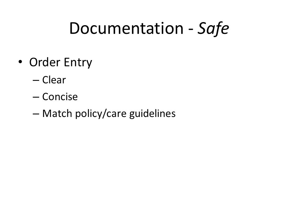 Documentation - Safe Order Entry Clear Concise