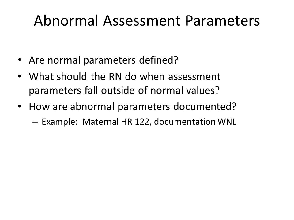 Abnormal Assessment Parameters