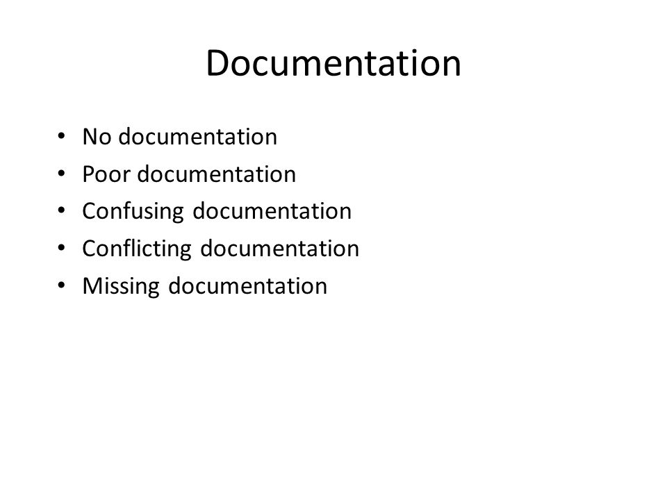 Documentation No documentation Poor documentation