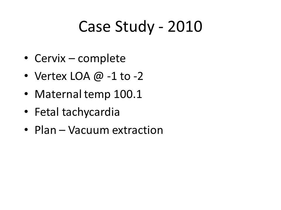 Case Study - 2010 Cervix – complete Vertex LOA @ -1 to -2