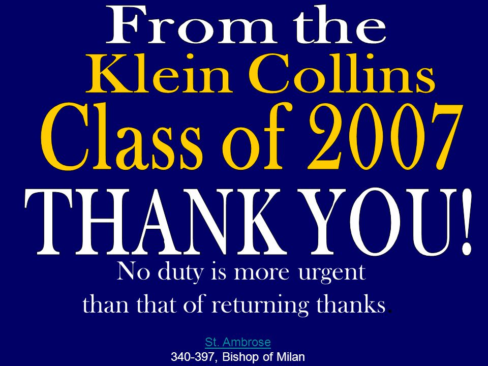 From the Klein Collins. Class of 2007. THANK YOU!