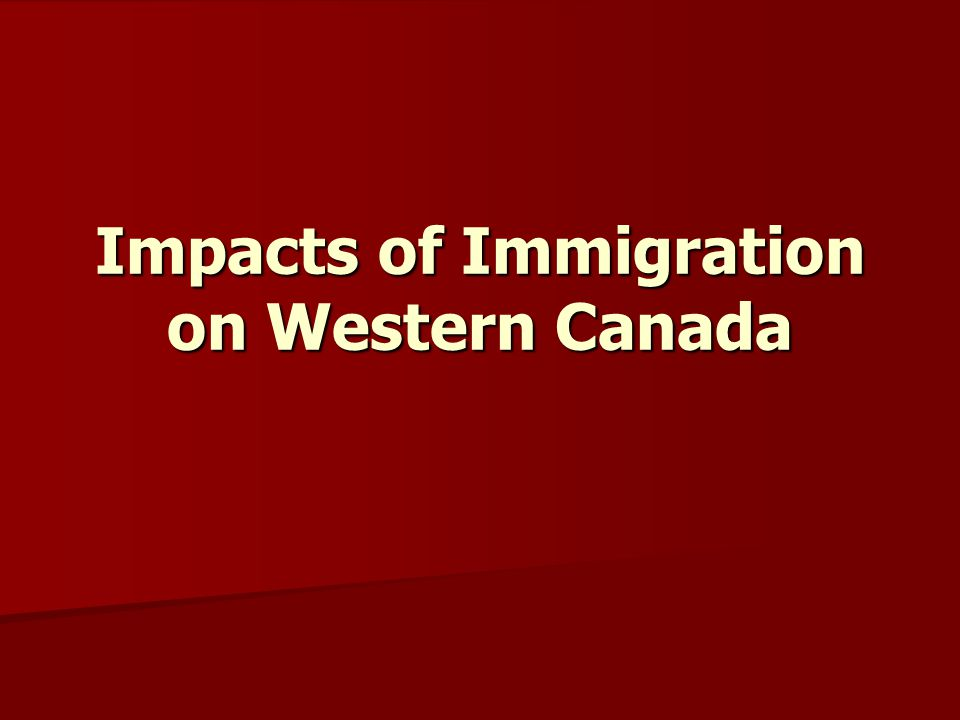 Impacts of Immigration on Western Canada