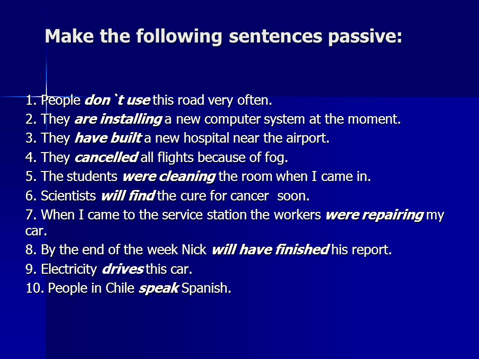 Make the following sentences passive: