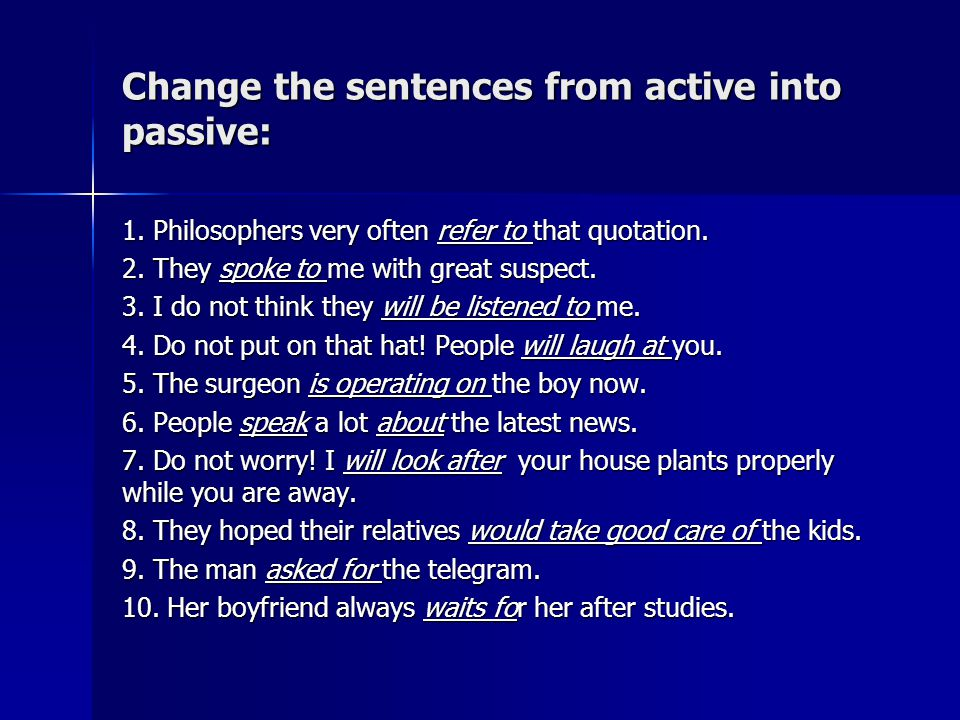 Change the sentences from active into passive: