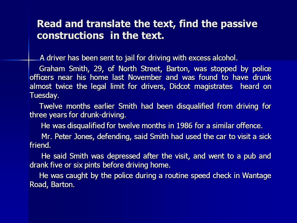 Read and translate the text, find the passive constructions in the text.