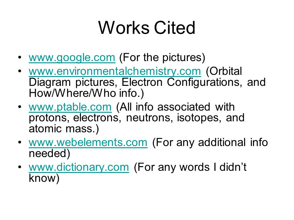 Works Cited www.google.com (For the pictures)
