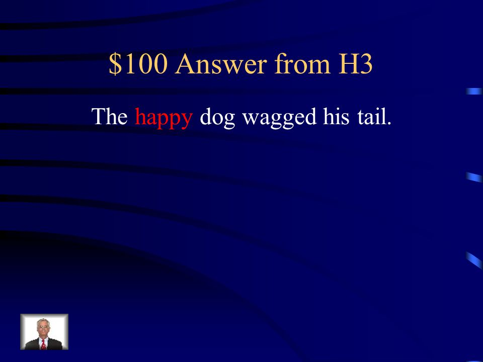 The happy dog wagged his tail.