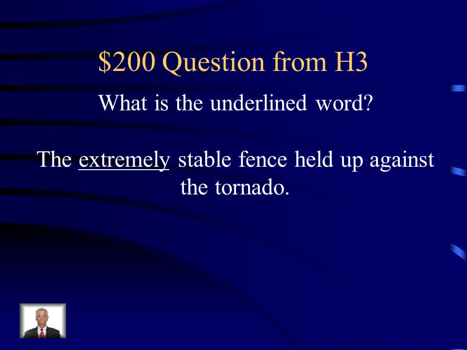 $200 Question from H3 What is the underlined word