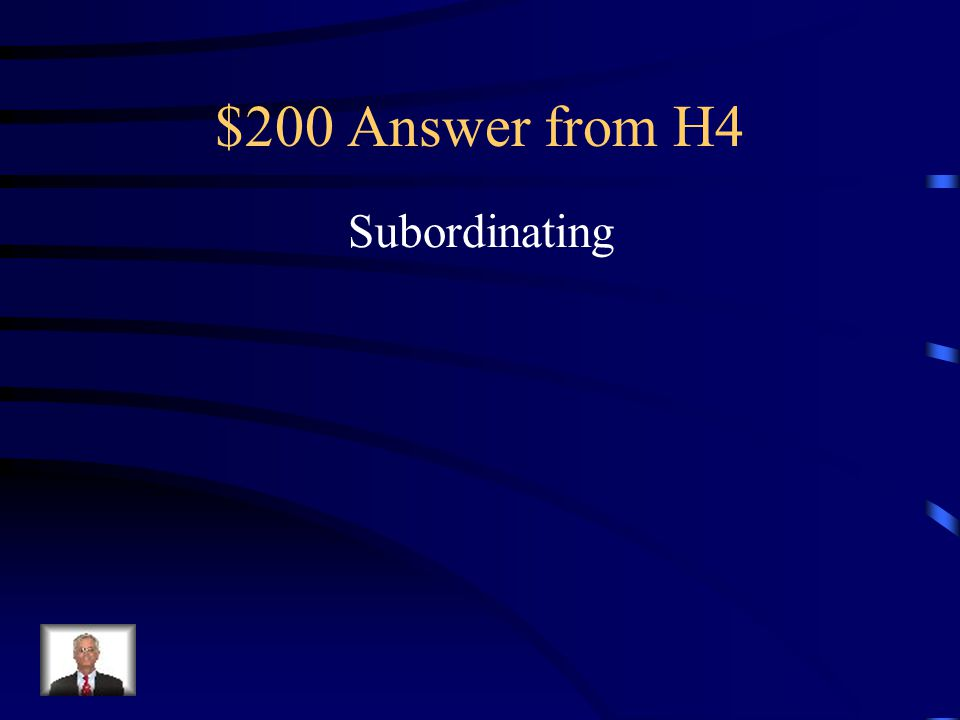$200 Answer from H4 Subordinating