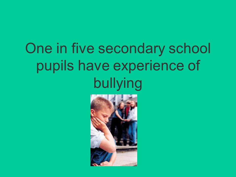 One in five secondary school pupils have experience of bullying