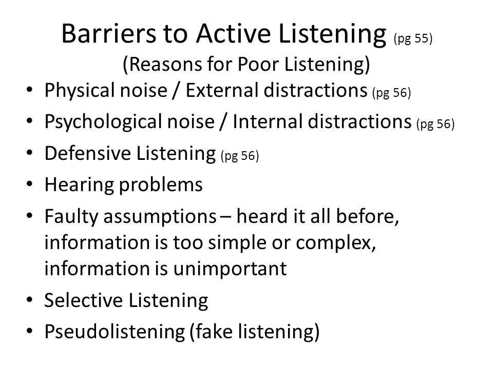 Barriers to Active Listening (pg 55) (Reasons for Poor Listening)
