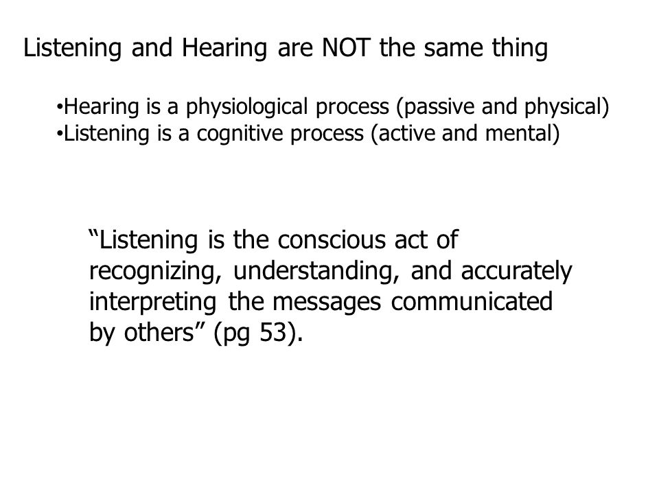 Listening and Hearing are NOT the same thing