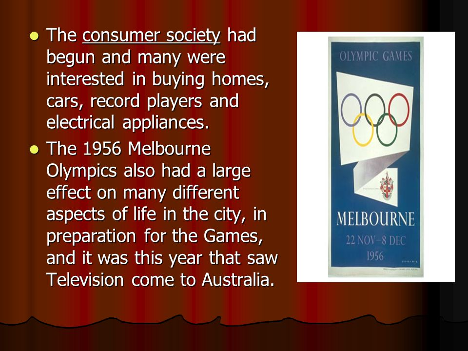 The consumer society had begun and many were interested in buying homes, cars, record players and electrical appliances.