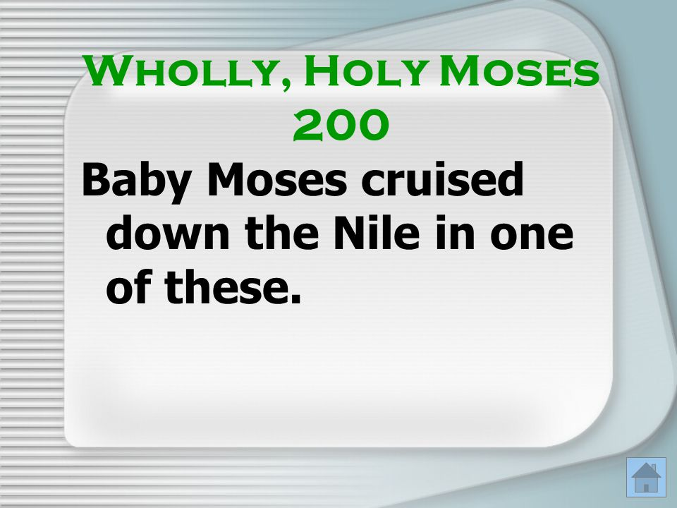 Baby Moses cruised down the Nile in one of these.