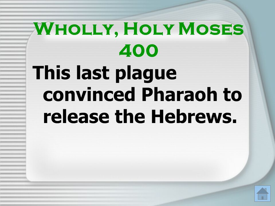 This last plague convinced Pharaoh to release the Hebrews.