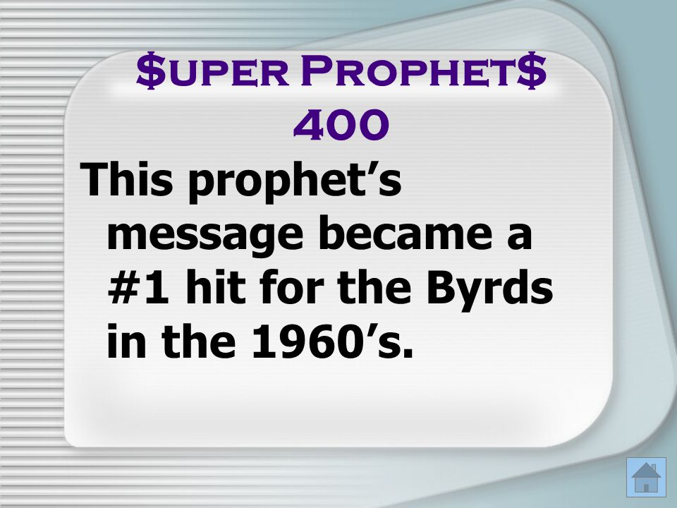 This prophet's message became a #1 hit for the Byrds in the 1960's.