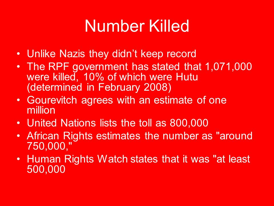 Number Killed Unlike Nazis they didn't keep record