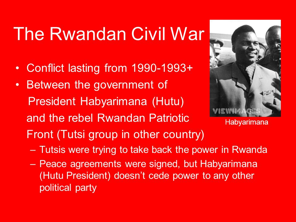 The Rwandan Civil War Conflict lasting from 1990-1993+