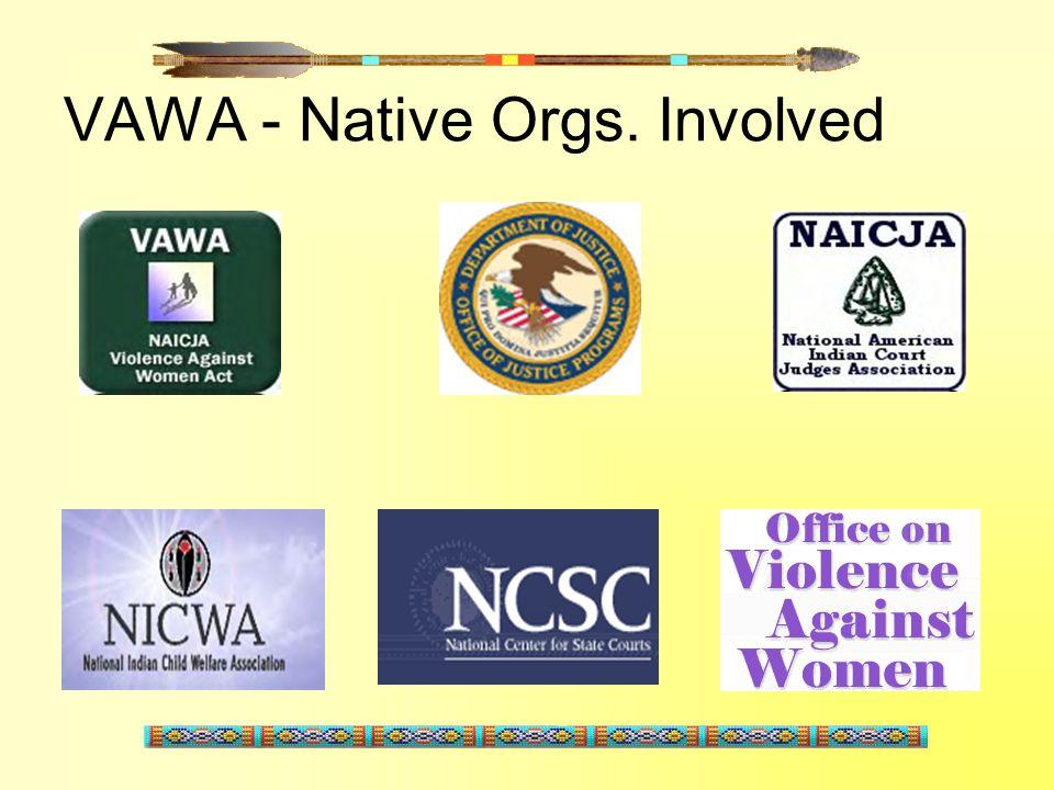 VAWA - Native Orgs. Involved