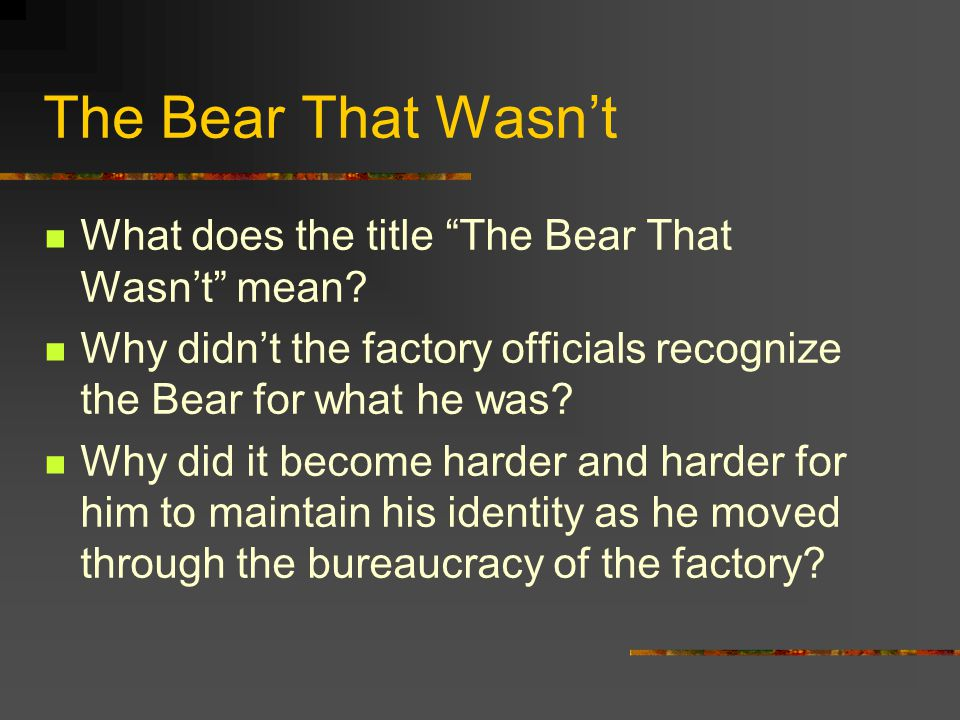 The Bear That Wasn't What does the title The Bear That Wasn't mean