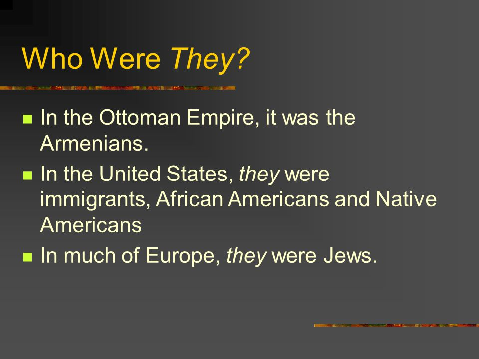Who Were They In the Ottoman Empire, it was the Armenians.