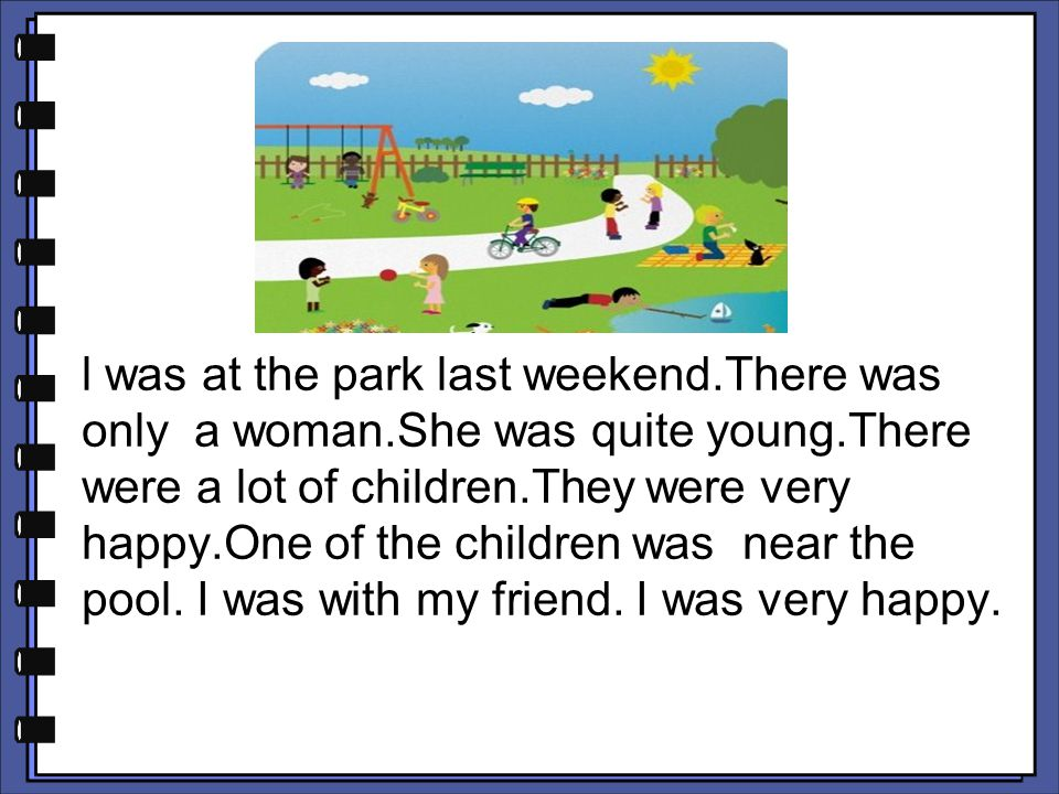 l was at the park last weekend. There was only a woman