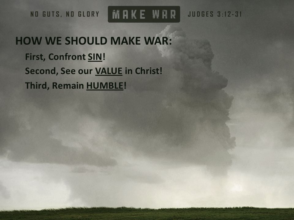HOW WE SHOULD MAKE WAR: First, Confront SIN!