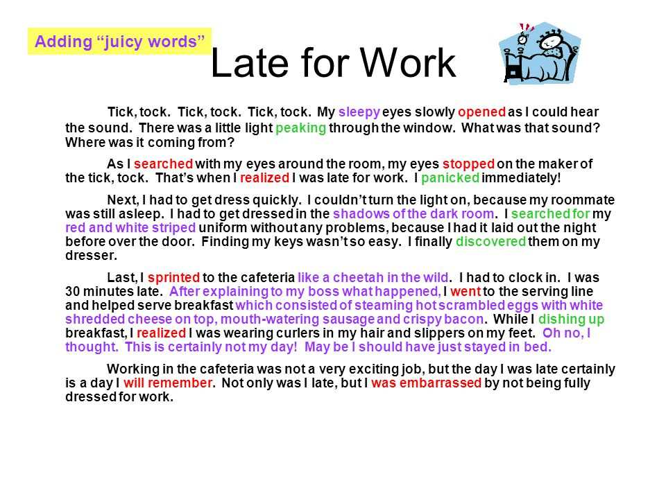 Late for Work Adding juicy words