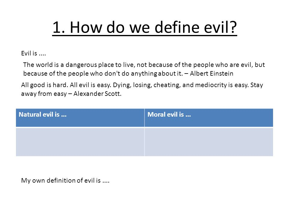 1. How do we define evil Evil is ....